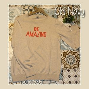 """Be Amazing"" Old Navy Sweater"